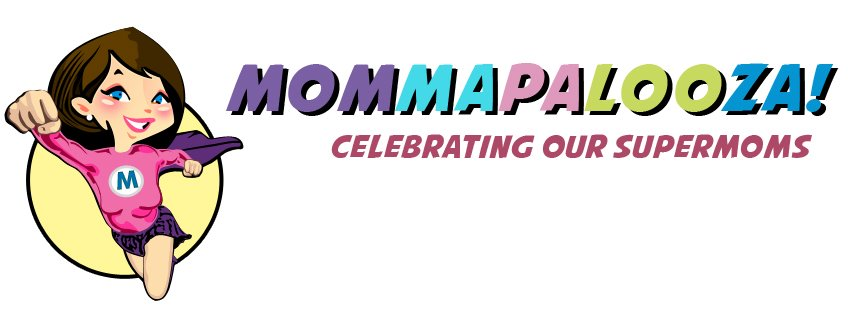Mommapalooza Celebrating Our Supermoms